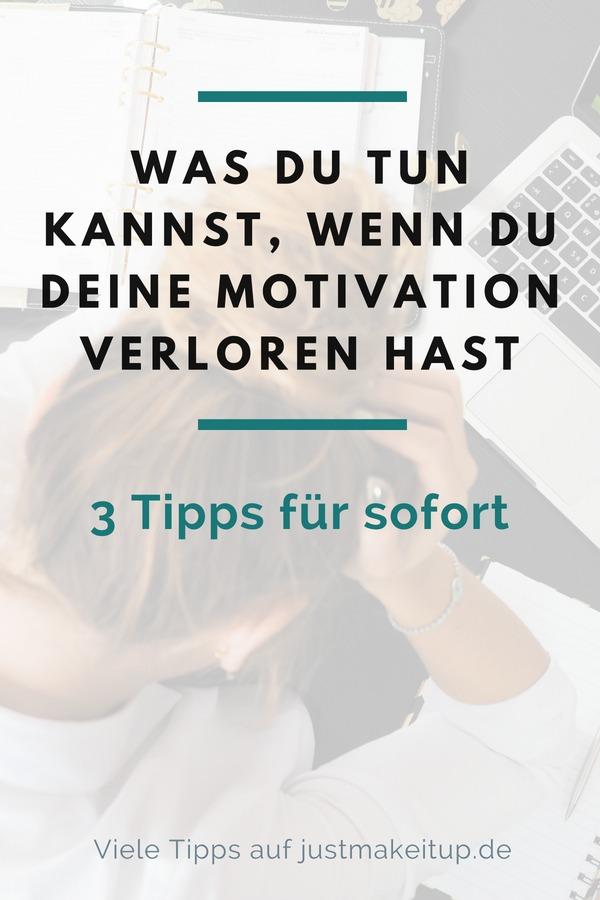 3 Tipps, was du machen kannst, wenn du deine Motivation verloren hast. Motivation lernen und Energie auftanken. Praktische Tipps, um sofort etwas in deinem Leben zu ändern. #coaching #leben #motivation #justmakeitup