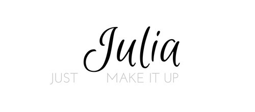Just Make It Up by Julia